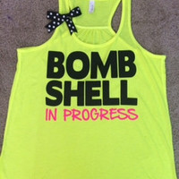 Bombshell in Progress - NEON - Ruffles with Love - Racerback Tank - Womens Fitness - Workout Clothing - Workout Shirts with Sayings