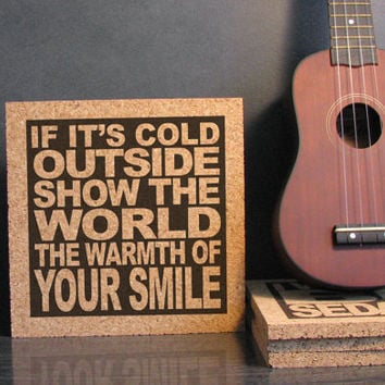RASCAL FLATTS - If It's Cold Outside Show The World The Warmth Of Your Smile - Cork Lyric Wall Art and Hot Pad Trivet - Kitchen Office Decor