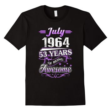July 1964 53 Years Of Being Awesome Shirt
