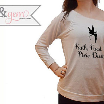 "Disney's Tinkerbell ""Faith, Dust and Pixie Dust"" // Peter Pan & Tinkerbell Shirt // Tinkerbell // Tink Shirt, Tank, V-Neck, Sweatshirt"