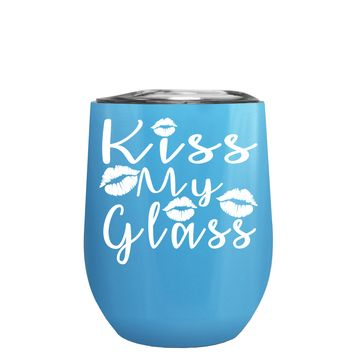 Kiss My Glass on Baby Blue 12 oz Stemless Wine Tumbler