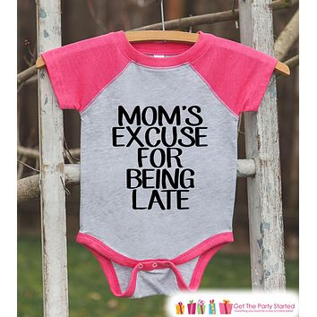 Funny Kids Shirt - Mom's Excuse For Being Late - Funny Onepiece or T-shirt - Humorous Baby Shower Gift Idea - Pink Raglan - Baby Gift Idea