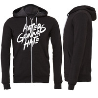 Haters Gonna Hate Zipper Hoodie