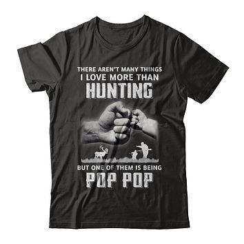 I Love More Than Hunting Being Pop Pop Funny Fathers Day