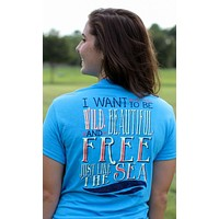 Southern Darlin Wild Beautifull & Free Like the Sea Bright Girlie T-Shirt