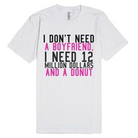 don't need a boyfriend-Unisex White T-Shirt