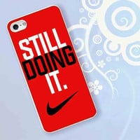Nike Still Doing It for iPhone 4/4S, iPhone 5/5S, iPhone 5C, iPhone 6 Case - Samsung S3, Samsung S4, Samsung S5 Case