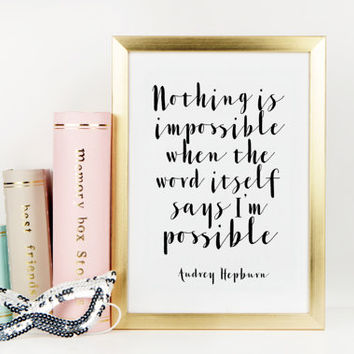 AUDREY HEPBURN QUOTE,I Am Possible,Motivational Quote,Inspirational Print,Audrey Hepburn Print,Typography Wall Art,Wall Quote,Quote Print