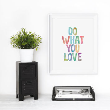 Wall Hanging Do What You Love Printable Decor Art Decorative Arts Wall Hanging Home and Living Home Decor Wall Decor Wall Hanging