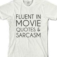 Fluent In Movie Quotes & Sarcasm-Unisex White T-Shirt