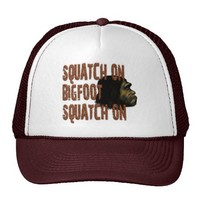 Squatch On Bigfoot...Squatch On Trucker Hat from Zazzle.com