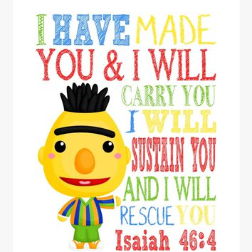 Bert Sesame Street Christian Nursery Decor Print, I have made you and I will rescue you - Isaiah 46:4