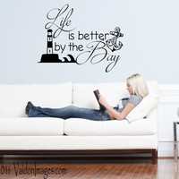 Life is better by the bay quote wall decal, living room wall decal, word wall decal, ocean wall decal, family wall decal, lighthouse decals