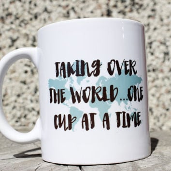 One Cup At A Time Mug Coffee Mug  Message Mug  Witty Coffee Mug   Printed Mug  Hand Lettered Mug  Funny Coffee Mug  Ceramic Mug