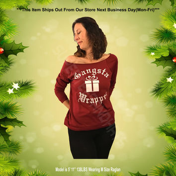 GANGSTA WRAPPER™. Off Shoulder Sweater. Raglan Tee. 3/4 Sleeve. Christmas Gifts. Terry Raw Edge. Funny Christmas Sweaters. Gifts for Her
