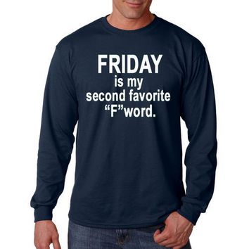 """FRIDAY is my second favorite """"F"""" word funny long Sleeve Shirt"""