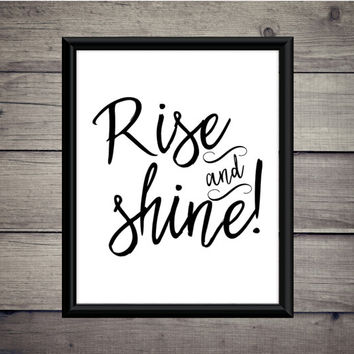 Rise and Shine! - Download - Digital Print - Quote - Motivation - Good Morning - Digital Print - Gift - Typography - Dreams - Achieve - Art