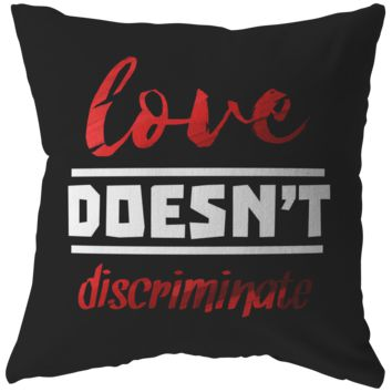 Love Doesn't Discriminate, Support, Hope Hamilton Pillow