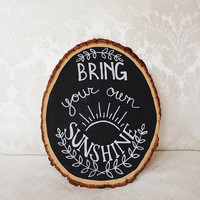 "Rustic Wood Art ""Bring Your Own Sunshine"""