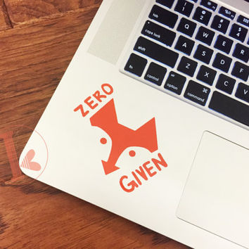 Zero fox given vinyl decal sticker laptop stickers diy quote car decal