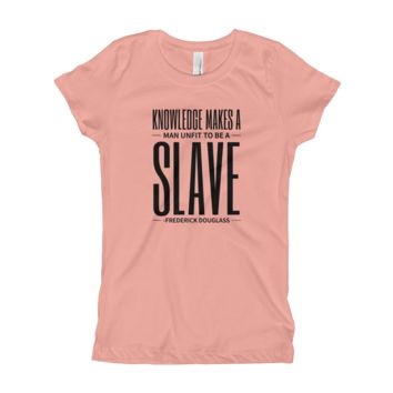 Knowledge Makes a Man Unfit to be a Slave Girl's T-Shirt