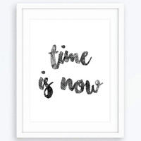 Time Is Now, Prints, Wall Art, Modern Home Decor, Minimalist Poster, Scandinavian Print, Nordic Style, Quote Art, Minimalist Art, Quote