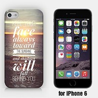for iPhone 6/6S - Keep Your Face Always Toward The Sunshine And Shadows Will Fall Behind You - Motivational Quote - Sunrise - Ship from Vietnam - US Registered Brand