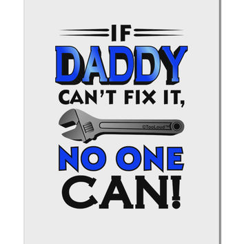 "If Daddy Can't Fix It Aluminum 8 x 12"" Sign"