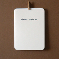 Funny Love Card Please Stalk Me by 4four on Etsy