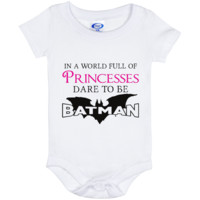 In A World Full Of Princesses Dare To Be Batman Baby Onesuit 6 Month
