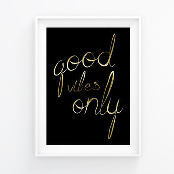 Good vibes only, Motivational poster, Printable poster, Wall art, Digital poster, Typography poster, Black and gold poster, Faux gold poster