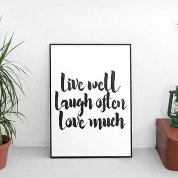 "printable art""live well laugh often love much""inspirational poster,motivational quote,best words,modern decor,home decor,instant,wall decor"