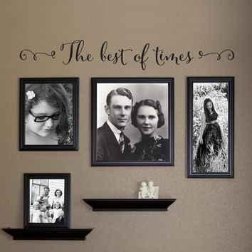 The best of times Wall Decal - Photo Wall Decal - Picture Wall Accessory - Extra Large