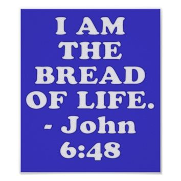 Bible verse from John 6:48. Poster