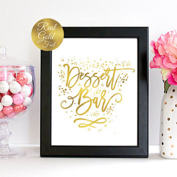 Dessert Bar, Buffet Signs, Wedding Signs, Wedding Decoration, Real Gold Foil Print, Wedding Print, Wedding Wall Decor,Gold Foil Sign Wedding