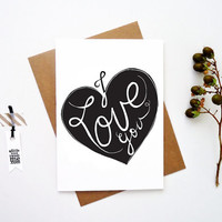 I love you card. Typography greeting. Weddings. Valentines. Anytime Note card. LC302