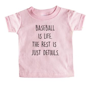 Baseball Is Life. The Rest Is Just Details. Baby Tee