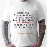 Warning: I'm A Writer Unisex T-Shirt