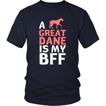 Great dane Shirt - a Great dane is my bff- Dog Lover Gift