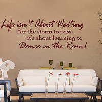 Life isn't about Waiting - Dance in the Rain Decal Wall Quote Vinyl Sticker
