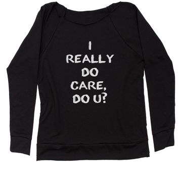 I Really DO Care, Do U? Slouchy Off Shoulder Oversized Sweatshirt