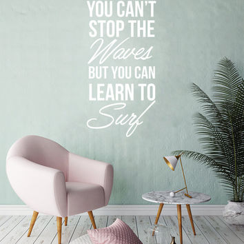 You Can't Stop The Waves Wall Decal, Typography Wall Sticker, Kids Sticker, Typography Decal, Nursery Decal, Office Decor, Bedroom Art