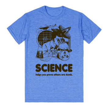Science Helps You Prove Others Are Dumb Funny Shirt-T-Shirt 2XL