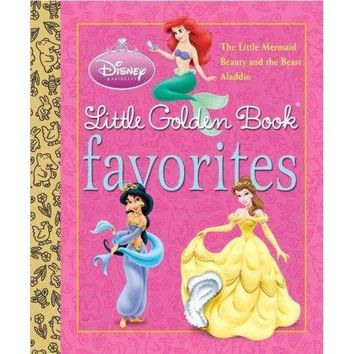 Little Golden Book Favorites: The Little Mermaid; Beauty and the Beast; Aladdin