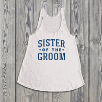 Bachelorette Party Favors - Sister of the Groom Tank Top