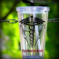 Phlebotomist personalized tumbler, Medical Tumbler, Medical Cup, 16 oz clear tumbler can be customized for any medical field.