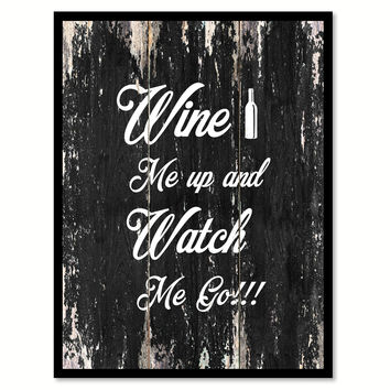 Wine me up and watch me go Funny Quote Saying Canvas Print with Picture Frame Home Decor Wall Art