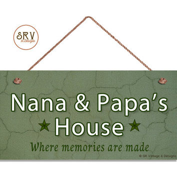 """Nana & Papa's House Sign, Where Memories Are Made, Crackle Green Design, Gift For Grandparents, Weatherproof, 5"""" x 10"""" Sign, Made To Order"""