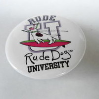 VINTAGE PINBACK BUTTON #75- 063 - RUDE DOG UNIVERSITY