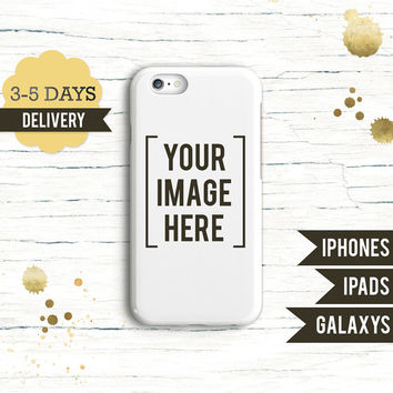 Custom phone case | personalized photo case iPhone 6 6 Plus iPhone 5 5C 5S Samsung Galaxy S6 S5 S4 | iPad 2 3 4 Air Air 2 iPad mini 1 2 3